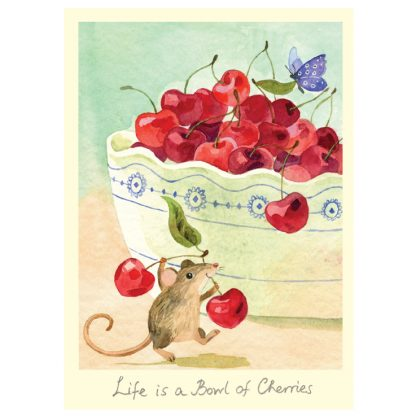 Life is a bowl of Cherries card